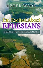 I'm Excited About Ephesians: Seated in heavenly places