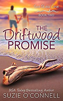 The Driftwood Promise (Sea Glass Cove Book 2) by [Suzie O'Connell]