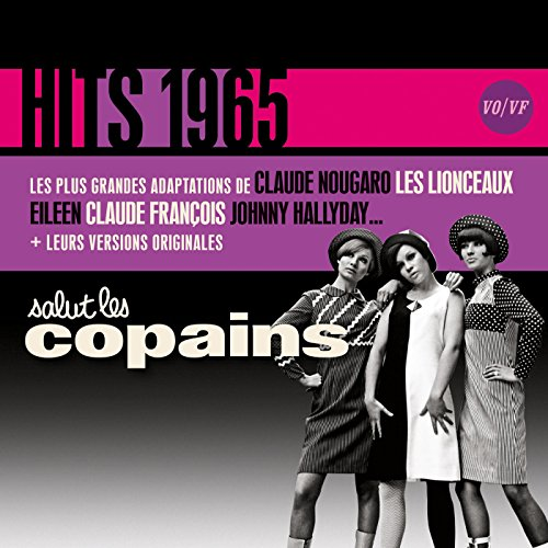 Salut Les Copains Hits 1965 (Vo/VF)