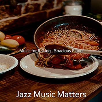 Music for Baking - Spacious Piano