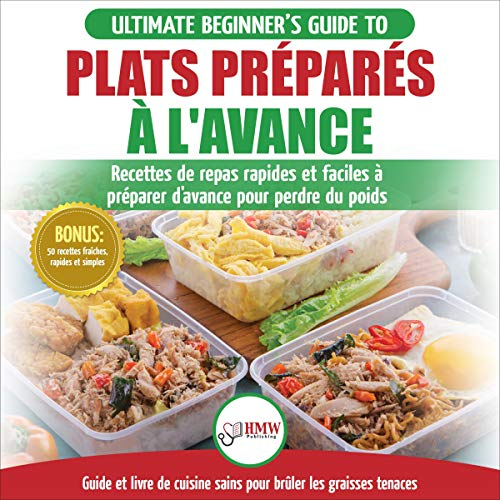 Plats Préparés à L'Avance: Le Guide Ultime Du Débutant [Meal Prep: The Ultimate Beginners Guide to Quick & Easy Weight Loss Meal Prepping Recipes] Titelbild