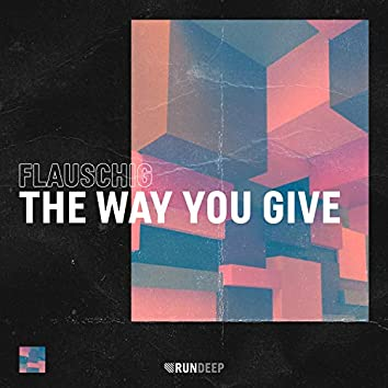 The Way You Give