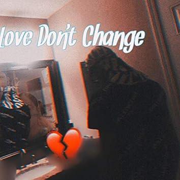 Love Don't Change