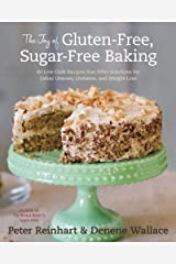 The Joy of Gluten-Free, Sugar-Free Baking: 80 Low-Carb Recipes that Offer Solutions for Celiac Disease, Diabetes, and Weight Loss Kindle Edition