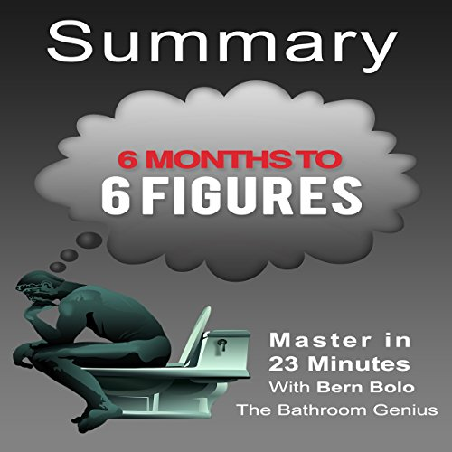 6 Months to 6 Figures, by Peter Voogd: A 23-Minute Summary cover art