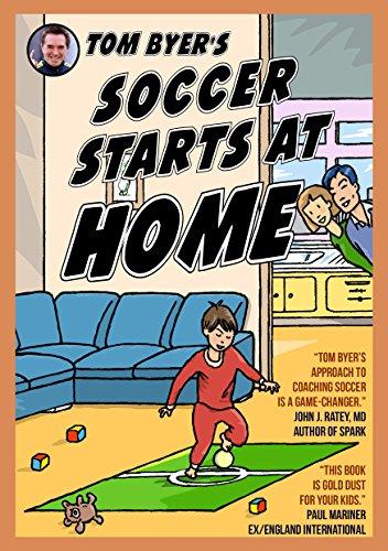 Tom Byer's Soccer Starts at Home