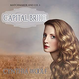 Capital Bride     Matchmaker & Co. Book 1              By:                                                                                                                                 Cynthia Woolf                               Narrated by:                                                                                                                                 Lia Frederick                      Length: 3 hrs and 39 mins     65 ratings     Overall 4.1