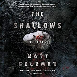 The Shallows                   By:                                                                                                                                 Matt Goldman                           Length: 10 hrs     Not rated yet     Overall 0.0