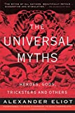 The Universal Myths: Heroes, Gods, Tricksters, and Others (Meridian)