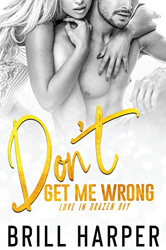 Don't Get Me Wrong (Love in Brazen Bay Book 4) (English Edition)