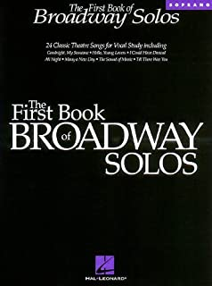 The First Book of Broadway Solos: Soprano Edition