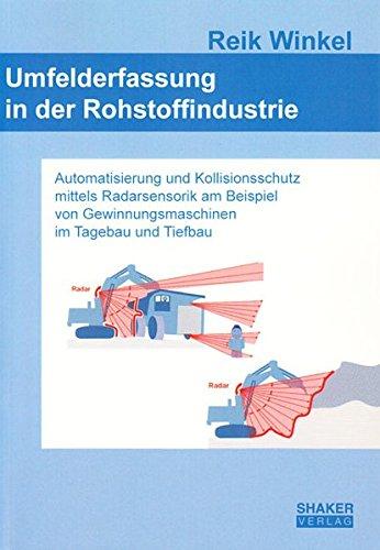 Umfelderfassung in der Rohstoffindustrie: Automatisierung und Kollisionsschutz mittels Radarsensorik am Beispiel von...