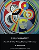 Conscious States (b&w): The AIM Model of Waking, Sleeping, and Dreaming