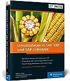 Umsatzsteuer in SAP ERP und SAP S/4HANA: Inklusive Neuerungen in SAP S/4HANA, z.B. beim internationalen Warenverkehr (SAP PRESS) - Martin Grote