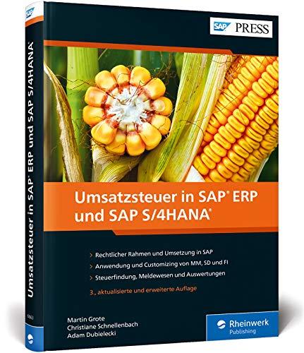 Umsatzsteuer in SAP ERP und SAP S/4HANA: Inklusive Neuerungen in SAP S/4HANA, z.B. beim internationalen Warenverkehr (SAP PRESS)