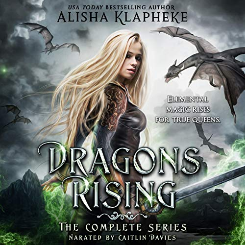 Dragons Rising: The Complete Series Audiobook By Alisha Klapheke cover art