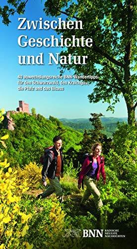 Zwischen Geschichte und Natur: 40 abwechslungsreiche BNN-Wandertipps für den Schwarzwald, den Kraichgau, die Pfalz und das Elsass