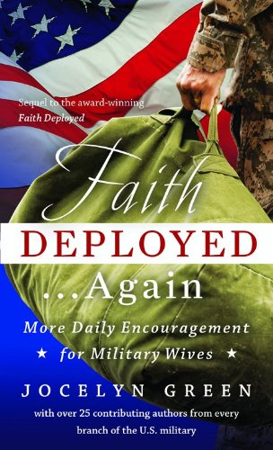 Download Faith Deployed... Again: More Daily Encouragement for Military Wives 0802452515