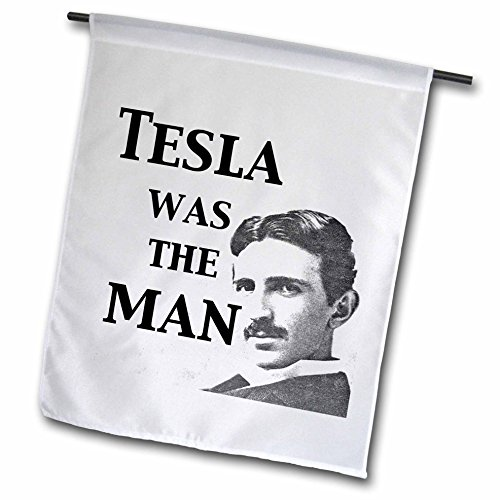 3dRose fl_123994_1 Garden Flag, 12 by 18-Inch, Tesla Was The Man Nikola Tesla Scientist Science Humor
