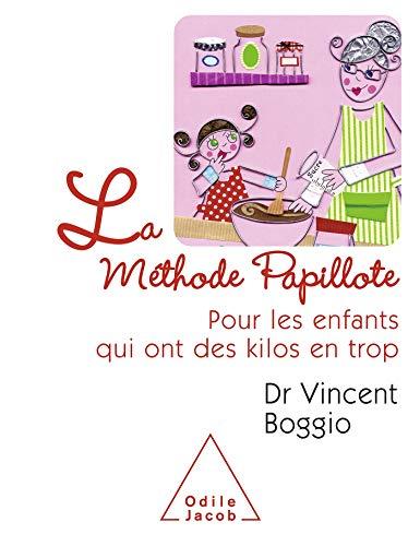 La Méthode Papillote: Pour les enfants qui ont des kilos en trop