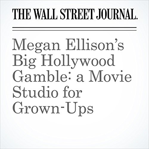 Megan Ellison's Big Hollywood Gamble: a Movie Studio for Grown-Ups copertina