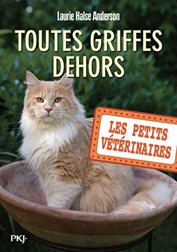 Les petits vétérinaires - tome 21 : Toutes griffes dehors (21)