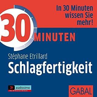 30 Minuten Schlagfertigkeit                   Autor:                                                                                                                                 Stéphane Etrillard                               Sprecher:                                                                                                                                 Gisa Bergmann,                                                                                        Ralf Kellen                      Spieldauer: 1 Std. und 11 Min.     15 Bewertungen     Gesamt 3,3