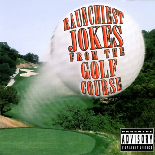 Raunchiest Jokes from the Golf Course audiobook cover art