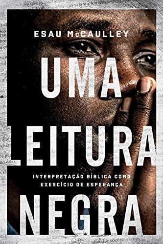 Uma leitura negra: Interpretação bíblica como exercício de esperança