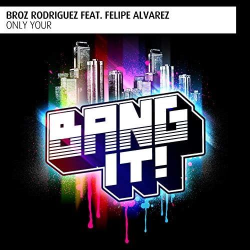 Broz Rodriguez feat. Felipe Alvarez