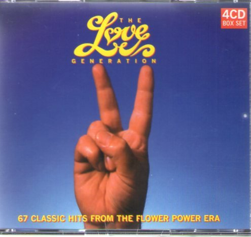 The Love Generation. 67 Classic Hits from the Flower Power Era