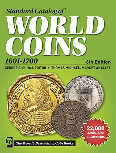 Compare Textbook Prices for Standard Catalog of World Coins, 1601-1700 Standard Catalog of World Coins 17th Centuryedition 1601-1700 Sixth Edition ISBN 9781440242663 by Cuhaj, George S.,Michael, Thomas