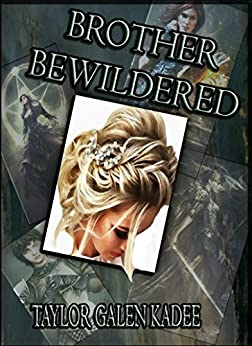 Brother Bewildered (The Shattered Isles Book 2) (English Edition) por [Taylor Galen Kadee]