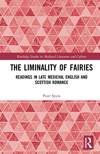 Compare Textbook Prices for The Liminality of Fairies: Readings in Late Medieval English and Scottish Romance 1 Edition ISBN 9780367858605 by Spyra, Piotr