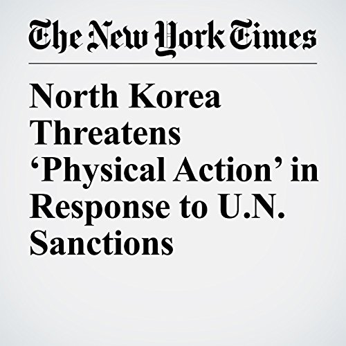 North Korea Threatens 'Physical Action' in Response to U.N. Sanctions copertina