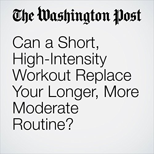 Can a Short, High-Intensity Workout Replace Your Longer, More Moderate Routine? cover art