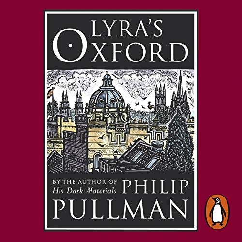 Lyra's Oxford                   By:                                                                                                                                 Philip Pullman                               Narrated by:                                                                                                                                 Philip Pullman,                                                                                        Full Cast                      Length: 47 mins     223 ratings     Overall 4.5