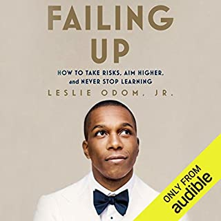 Failing Up     How to Take Risks, Aim Higher, and Never Stop Learning              Written by:                                                                                                                                 Leslie Odom Jr.                               Narrated by:                                                                                                                                 Leslie Odom Jr.                      Length: 3 hrs and 35 mins     38 ratings     Overall 4.4