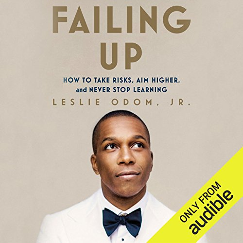 Failing Up     How to Take Risks, Aim Higher, and Never Stop Learning              By:                                                                                                                                 Leslie Odom Jr.                               Narrated by:                                                                                                                                 Leslie Odom Jr.                      Length: 3 hrs and 35 mins     913 ratings     Overall 4.7
