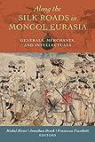 Along the Silk Roads in Mongol Eurasia