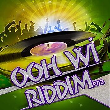 Ooh Wi Riddim Part 2