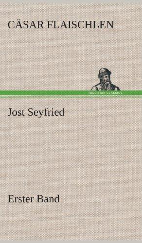 Jost Seyfried: Erster Band