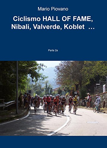 Ciclismo HALL OF FAME, Nibali, Valverde, Koblet …: Vol. 2