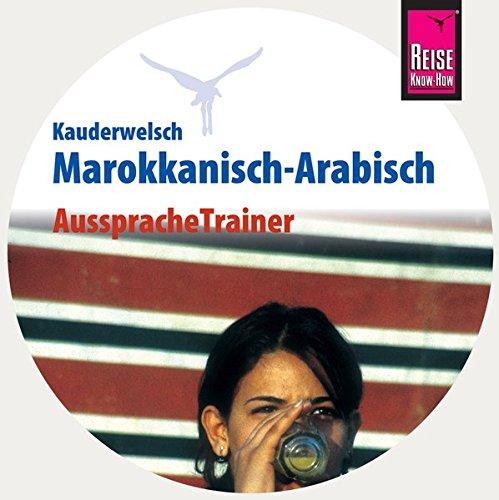 Reise Know-How Kauderwelsch AusspracheTrainer Marokkanisch-Arabisch (Audio-CD): Kauderwelsch-CD