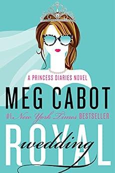 Royal Wedding: A Princess Diaries Novel (The Princess Diaries Book 11) by [Meg Cabot]