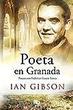 Poeta en Granada: Un paseo por la ciudad y la vida de Federico García (MAXI)