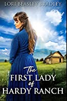 The First Lady of Hardy Ranch: Premium Hardcover Edition