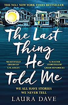 The Last Thing He Told Me: The No. 1 New York Times Bestseller and Reese's Book Club Pick (English Edition) PDF EPUB Gratis descargar completo