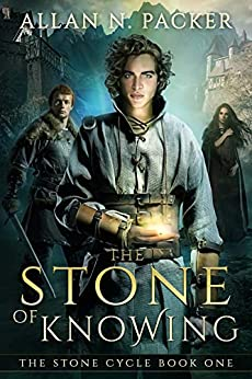 The Stone of Knowing (The Stone Cycle Book 1) by [Allan Packer]