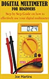 DIGITAL MULTIMETER FOR BEGINNERS: Step by Step Guide on how to effectively use your digital multimeter (English Edition)